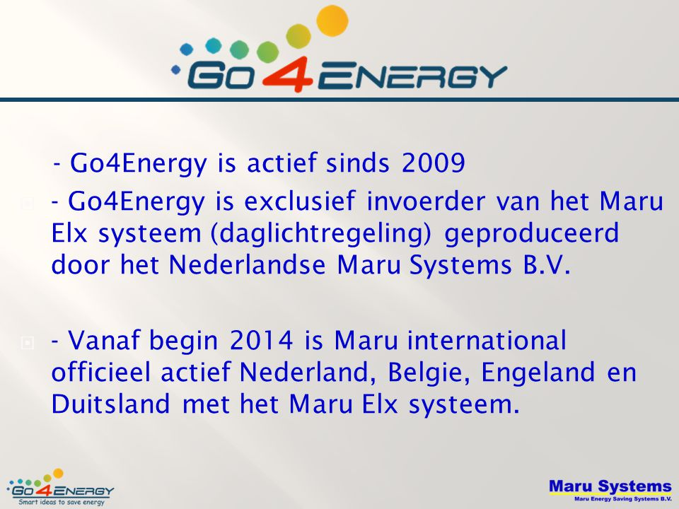 - Go4Energy is actief sinds 2009