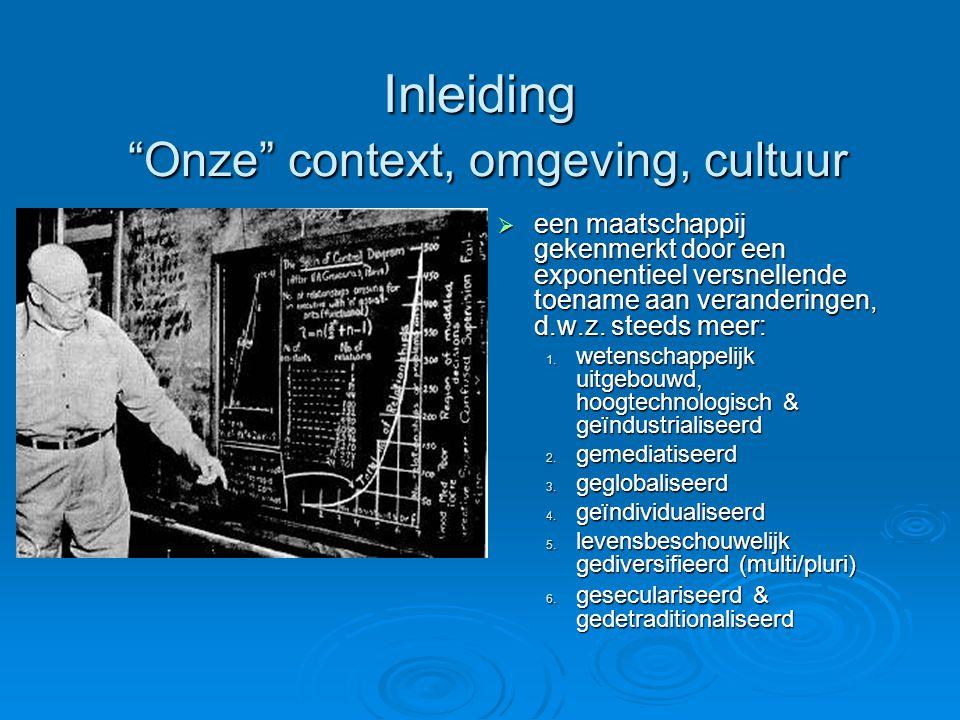 Inleiding Onze context, omgeving, cultuur