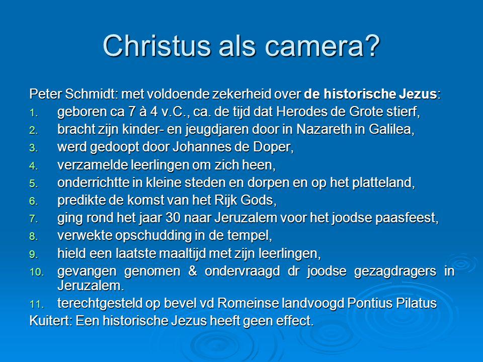 Christus als camera Peter Schmidt: met voldoende zekerheid over de historische Jezus: