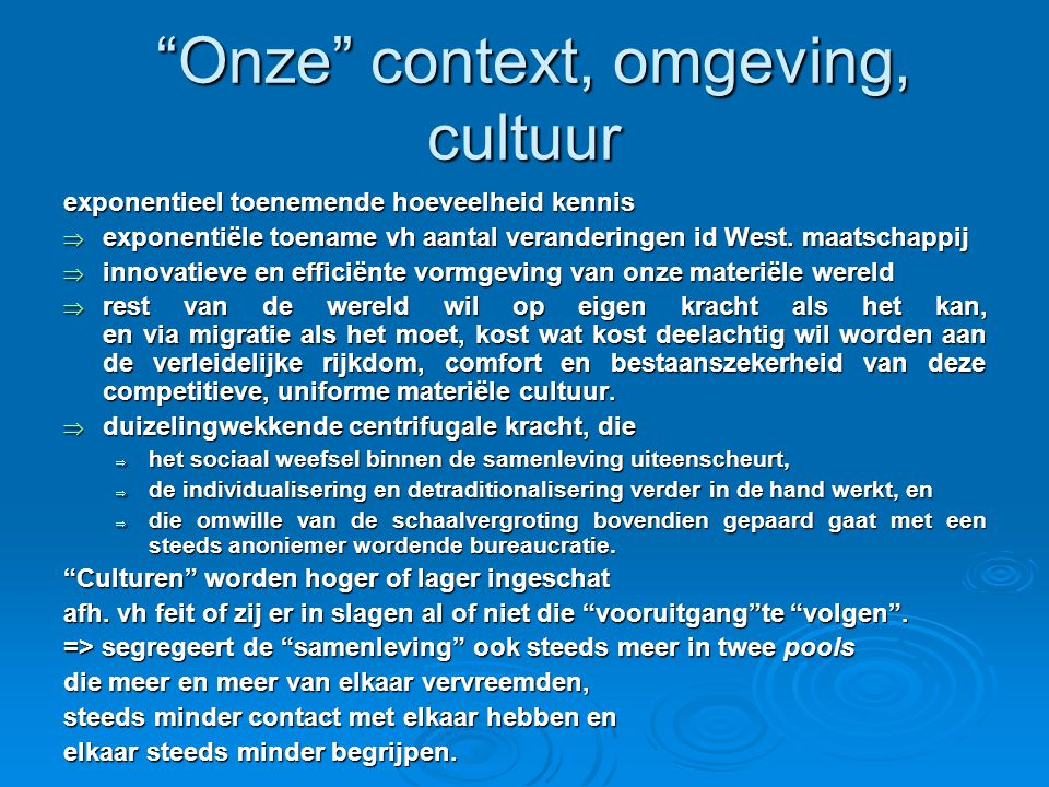 Onze context, omgeving, cultuur