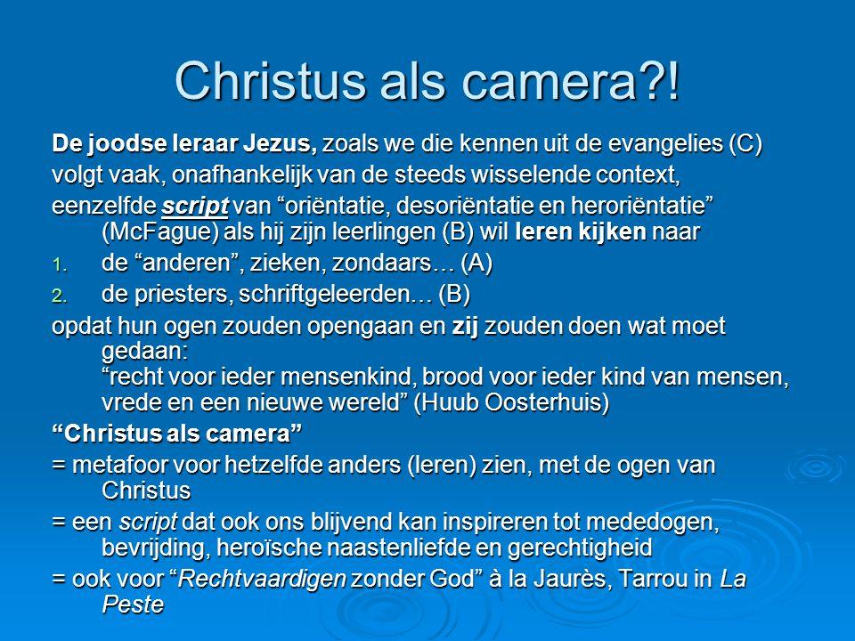 Christus als camera ! De joodse leraar Jezus, zoals we die kennen uit de evangelies (C) volgt vaak, onafhankelijk van de steeds wisselende context,