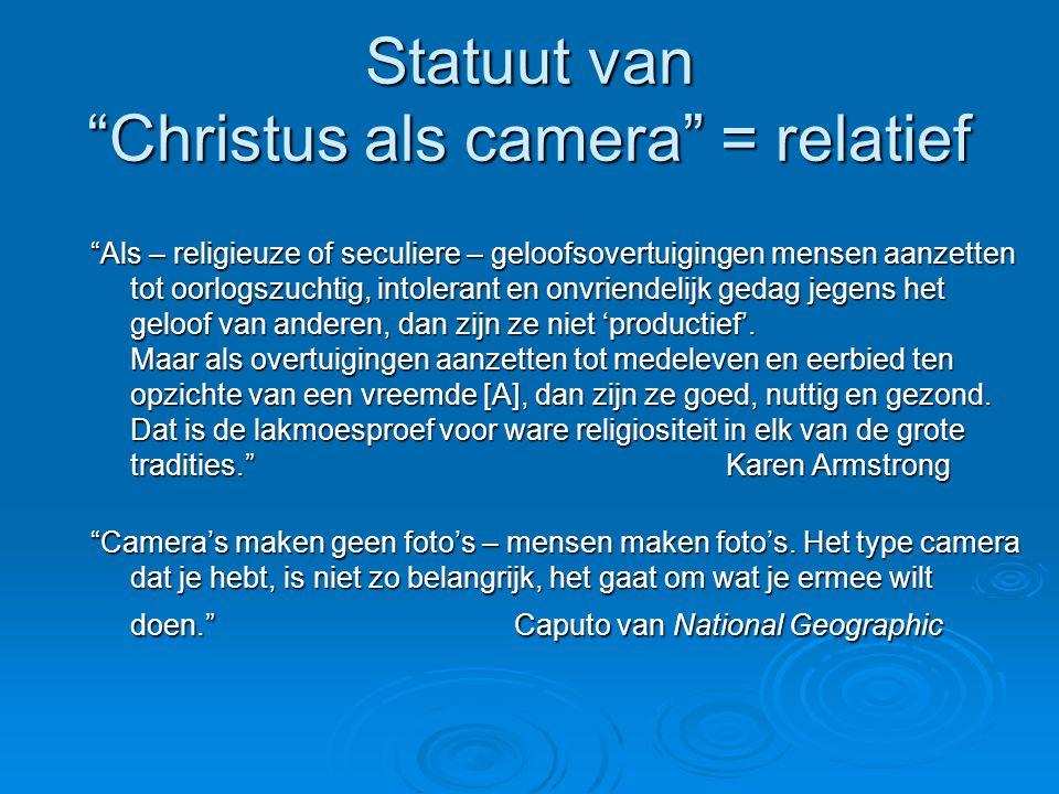 Statuut van Christus als camera = relatief