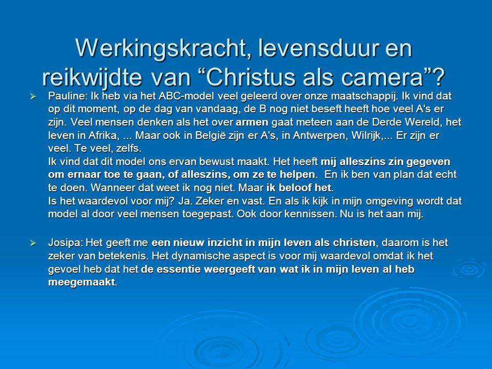 Werkingskracht, levensduur en reikwijdte van Christus als camera