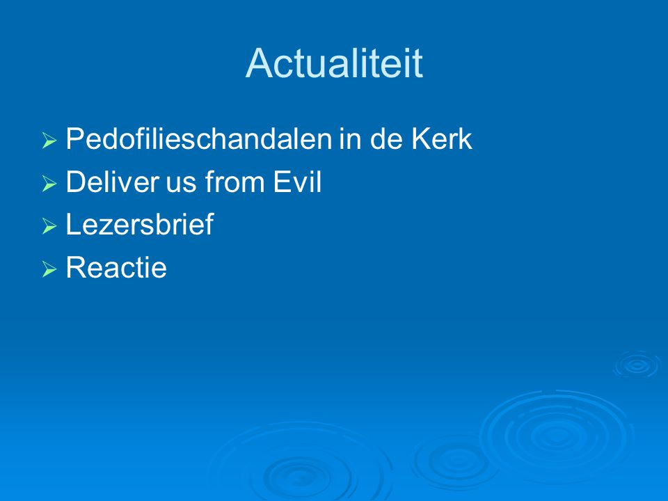 Actualiteit Pedofilieschandalen in de Kerk Deliver us from Evil