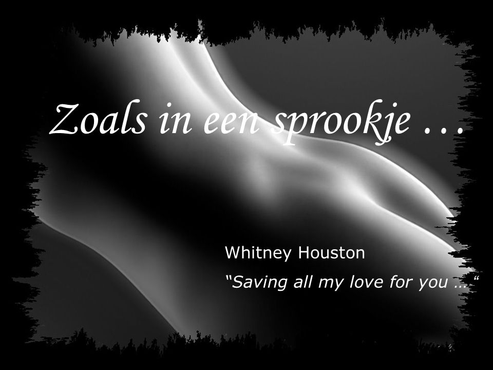 Zoals in een sprookje … Whitney Houston