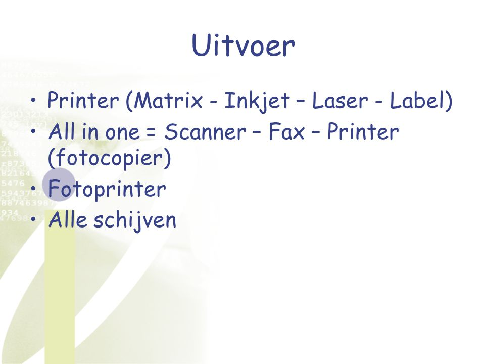 Uitvoer Printer (Matrix - Inkjet – Laser - Label)
