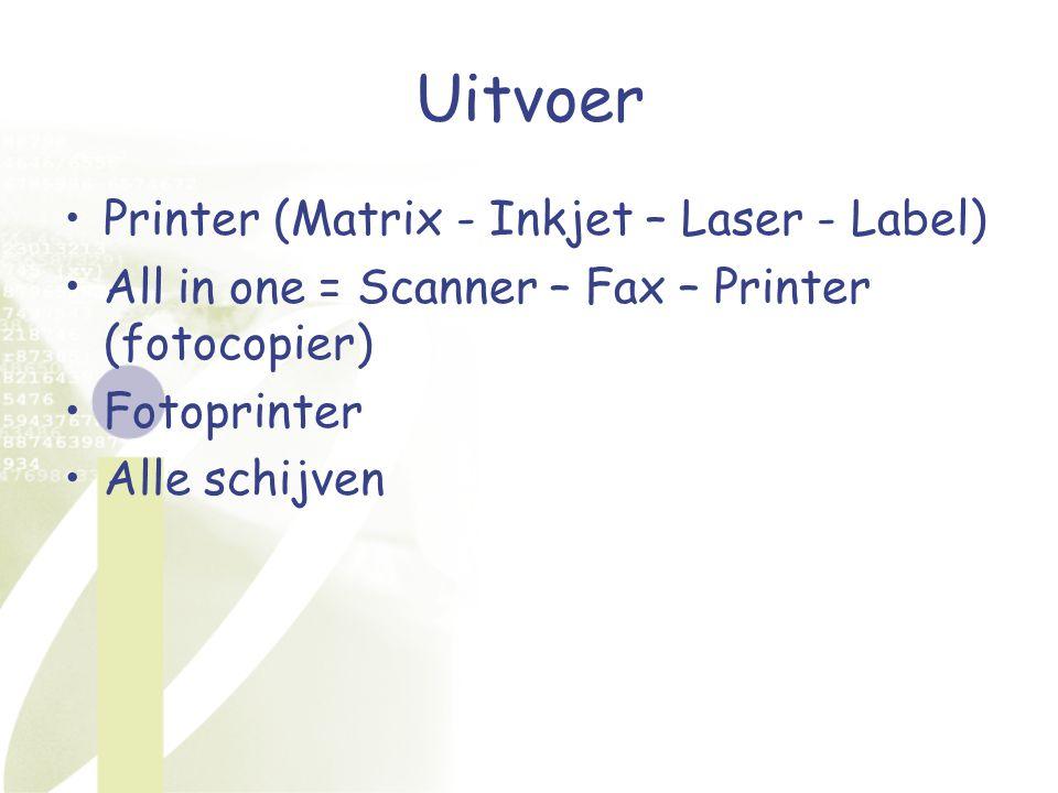 Uitvoer Printer (Matrix - Inkjet – Laser - Label)