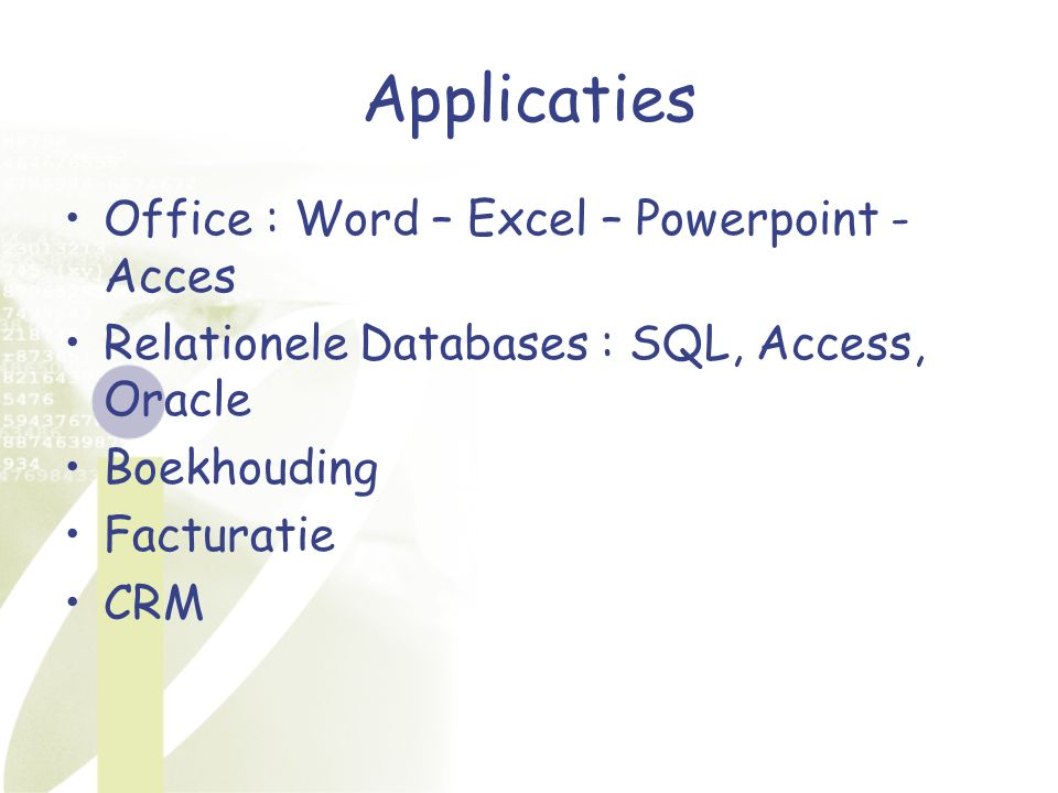 Applicaties Office : Word – Excel – Powerpoint - Acces