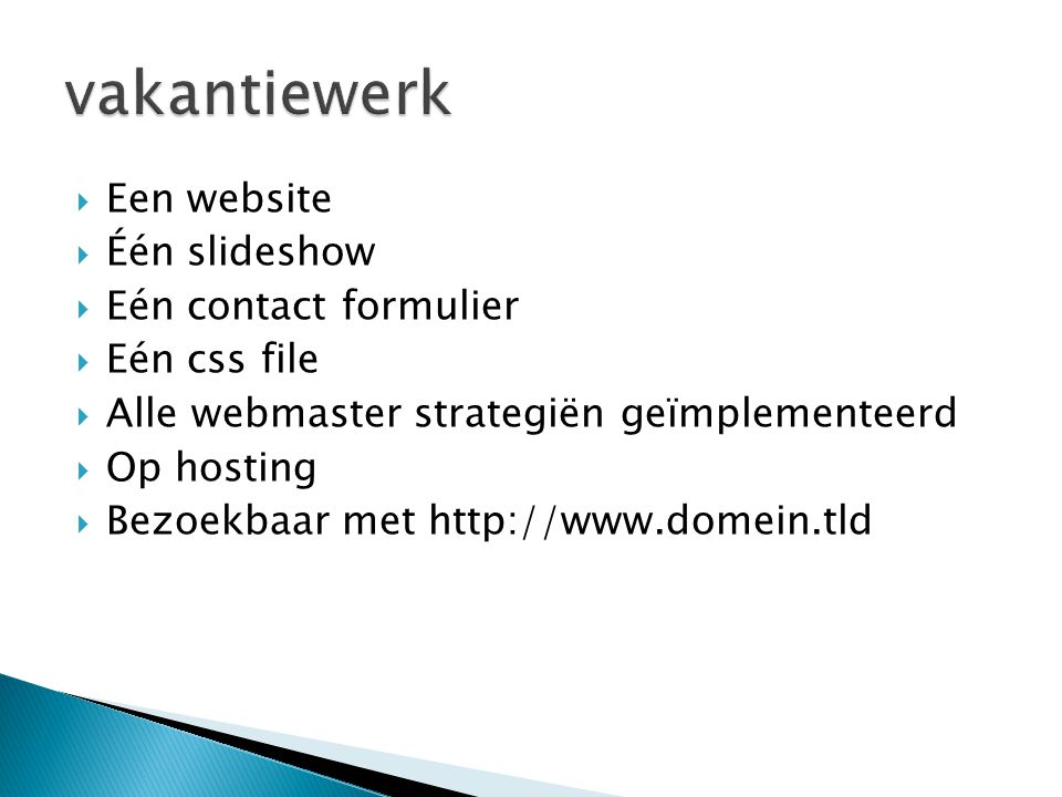 vakantiewerk Een website Één slideshow Eén contact formulier
