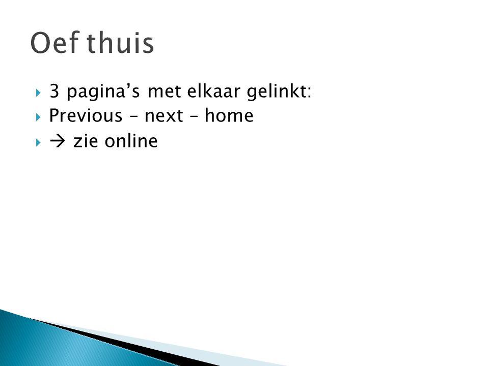 Oef thuis 3 pagina's met elkaar gelinkt: Previous – next – home