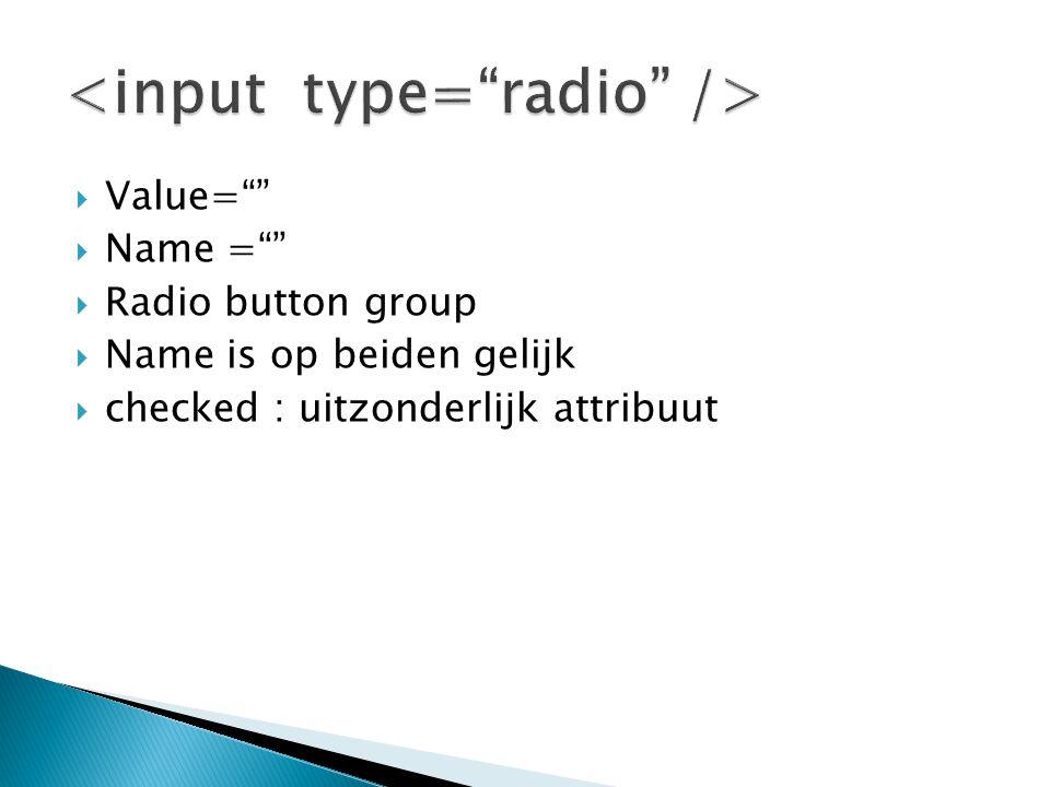 <input type= radio />