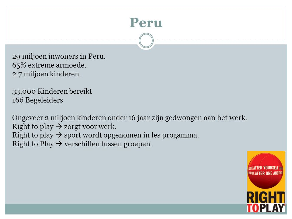 Peru 29 miljoen inwoners in Peru. 65% extreme armoede.