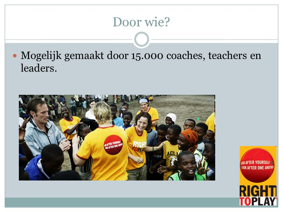 Door wie Mogelijk gemaakt door 15.000 coaches, teachers en leaders.