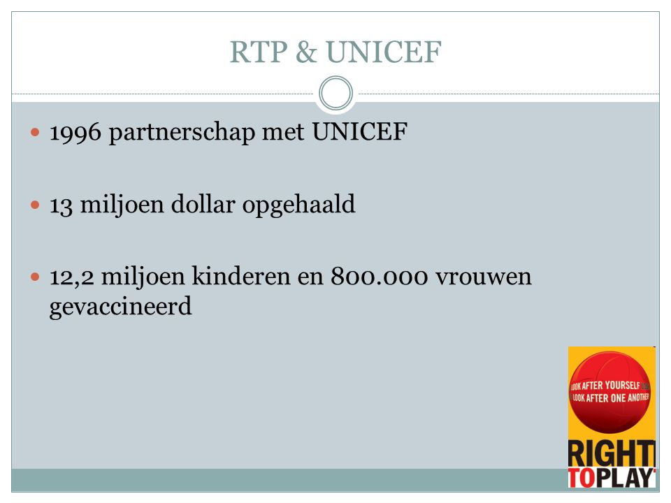 RTP & UNICEF 1996 partnerschap met UNICEF 13 miljoen dollar opgehaald