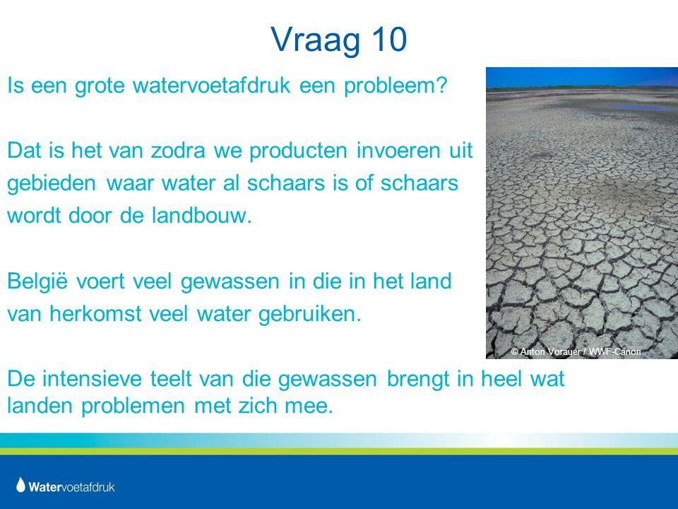 Vraag 10 Is een grote watervoetafdruk een probleem