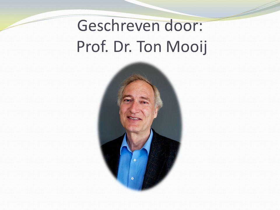Geschreven door: Prof. Dr. Ton Mooij