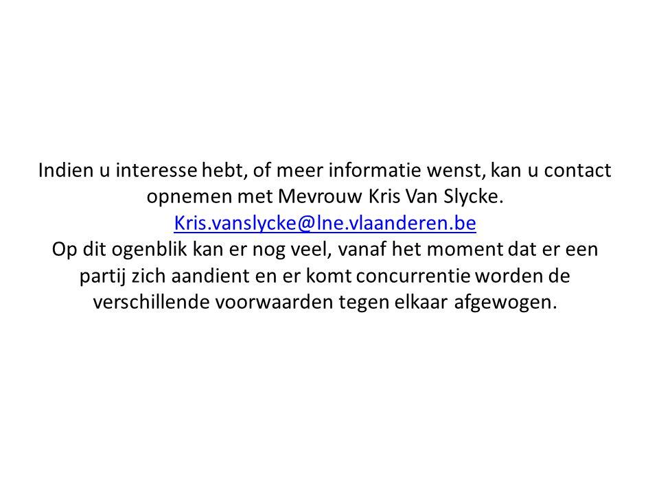 Indien u interesse hebt, of meer informatie wenst, kan u contact opnemen met Mevrouw Kris Van Slycke.