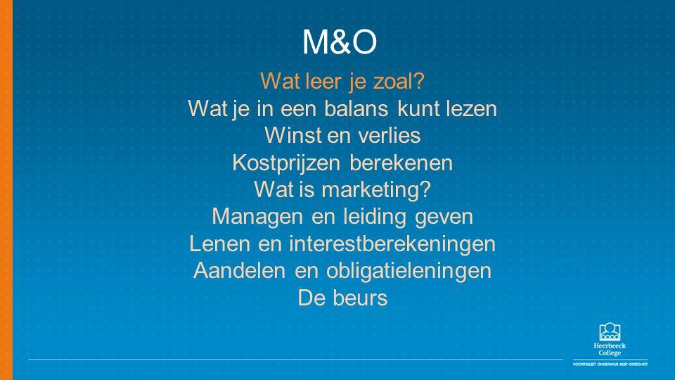 M&O Wat leer je zoal Wat je in een balans kunt lezen Winst en verlies