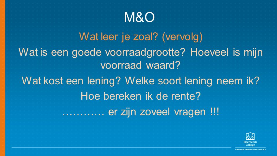 M&O Wat leer je zoal (vervolg)