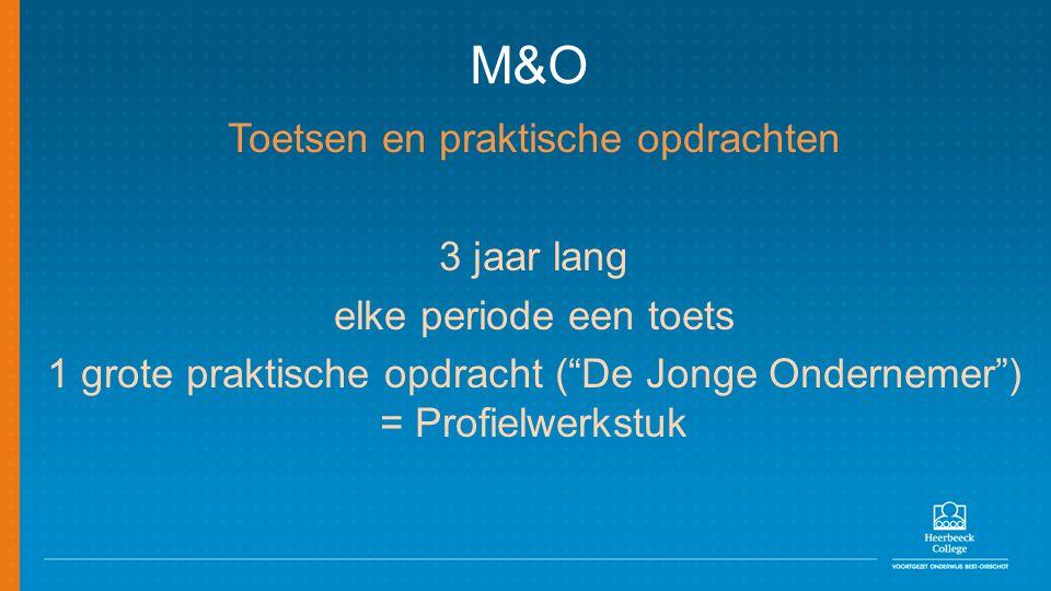 M&O Toetsen en praktische opdrachten 3 jaar lang
