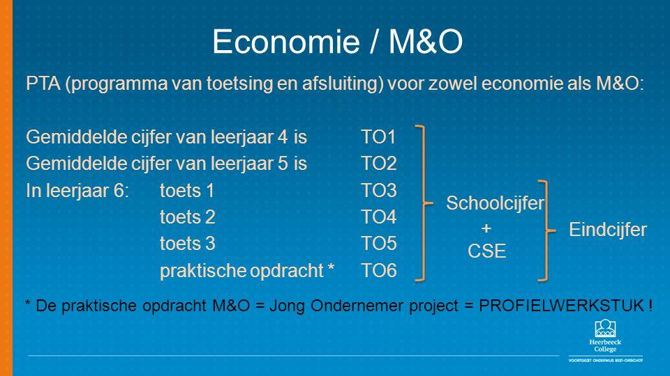 Economie / M&O PTA (programma van toetsing en afsluiting) voor zowel economie als M&O: Gemiddelde cijfer van leerjaar 4 is TO1.