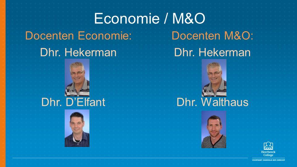 Docenten Economie: Dhr. Hekerman Dhr. D'Elfant