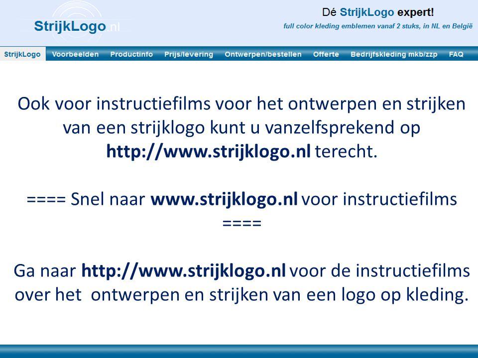 ==== Snel naar www.strijklogo.nl voor instructiefilms ====