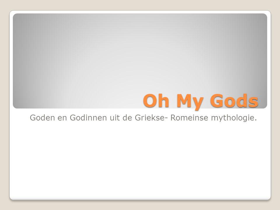 Goden en Godinnen uit de Griekse- Romeinse mythologie.