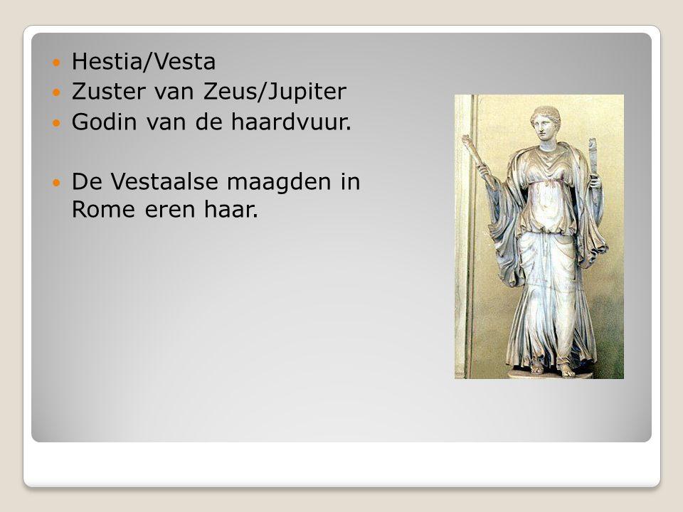 Hestia/Vesta Zuster van Zeus/Jupiter. Godin van de haardvuur.
