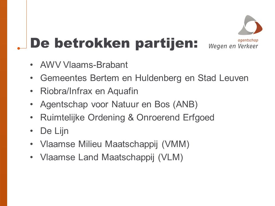 De betrokken partijen: