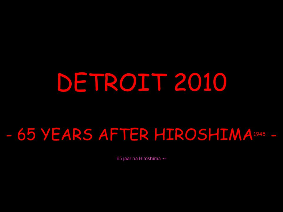 - 65 YEARS AFTER HIROSHIMA1945 -