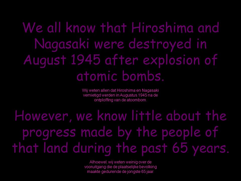 We all know that Hiroshima and Nagasaki were destroyed in August 1945 after explosion of atomic bombs.