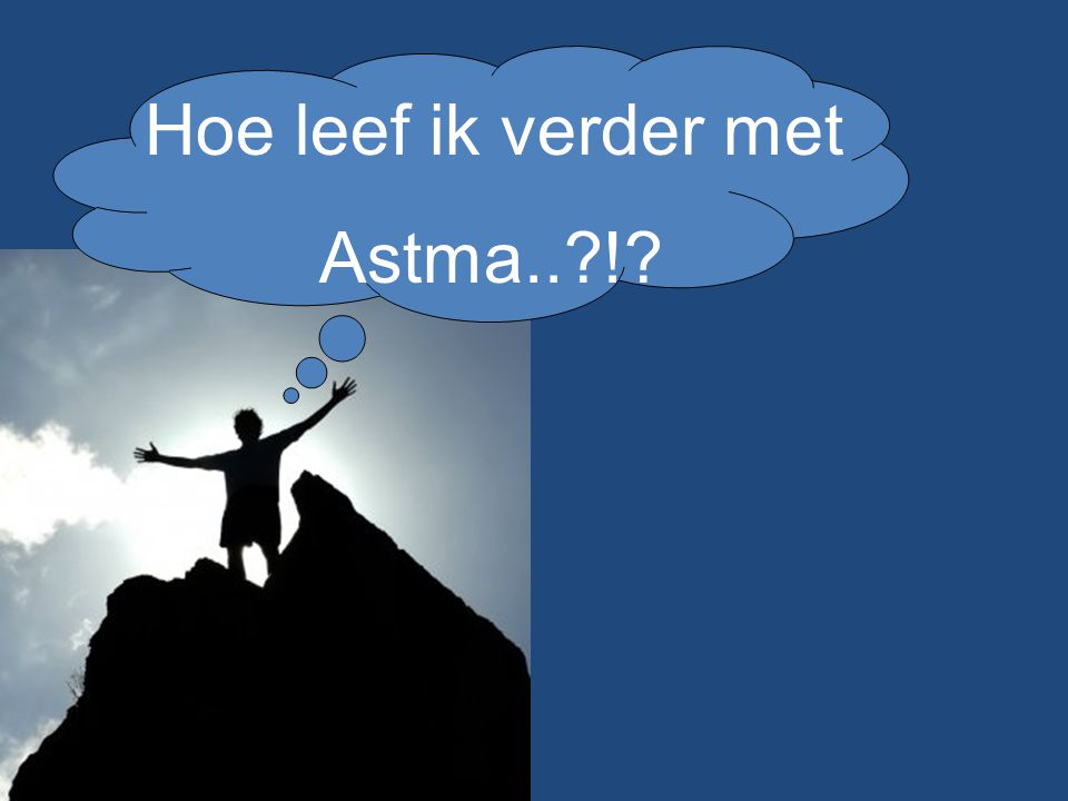 Hoe leef ik verder met Astma.. !