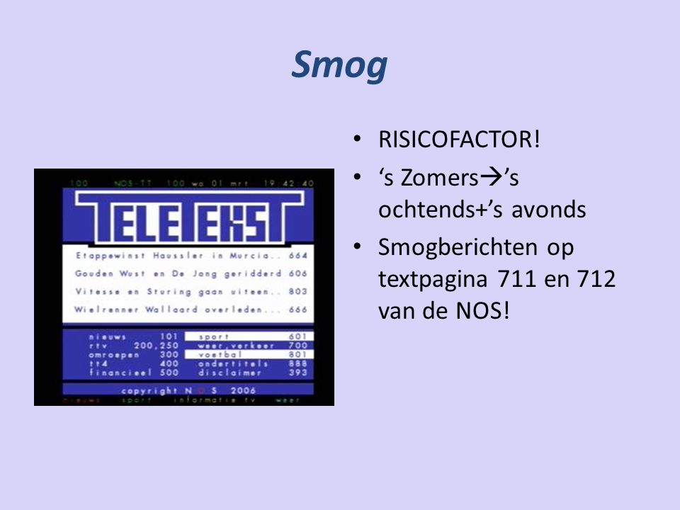 Smog RISICOFACTOR! 's Zomers's ochtends+'s avonds