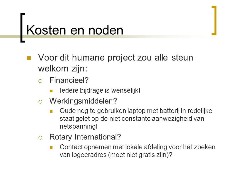 Kosten en noden Voor dit humane project zou alle steun welkom zijn: