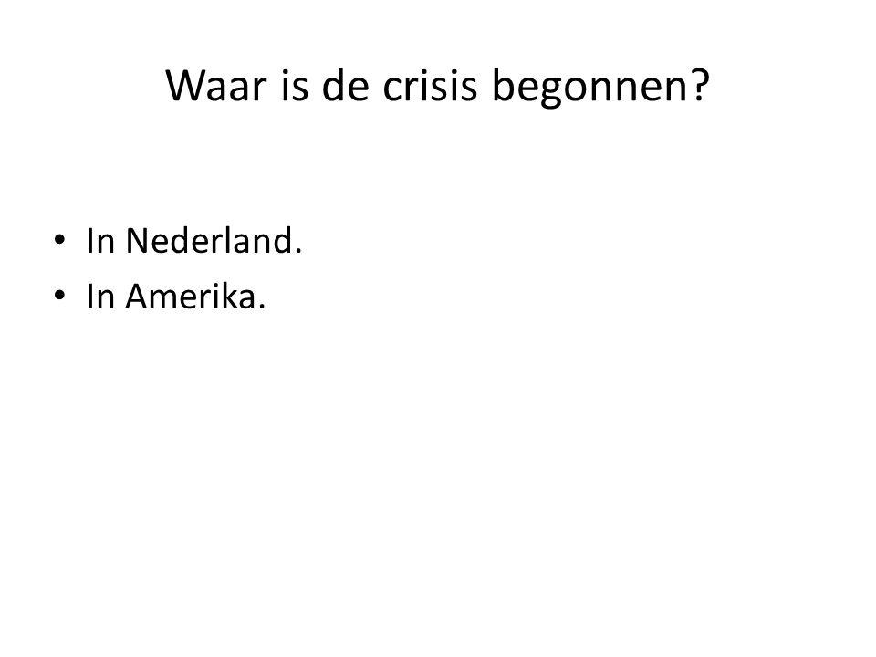 Waar is de crisis begonnen