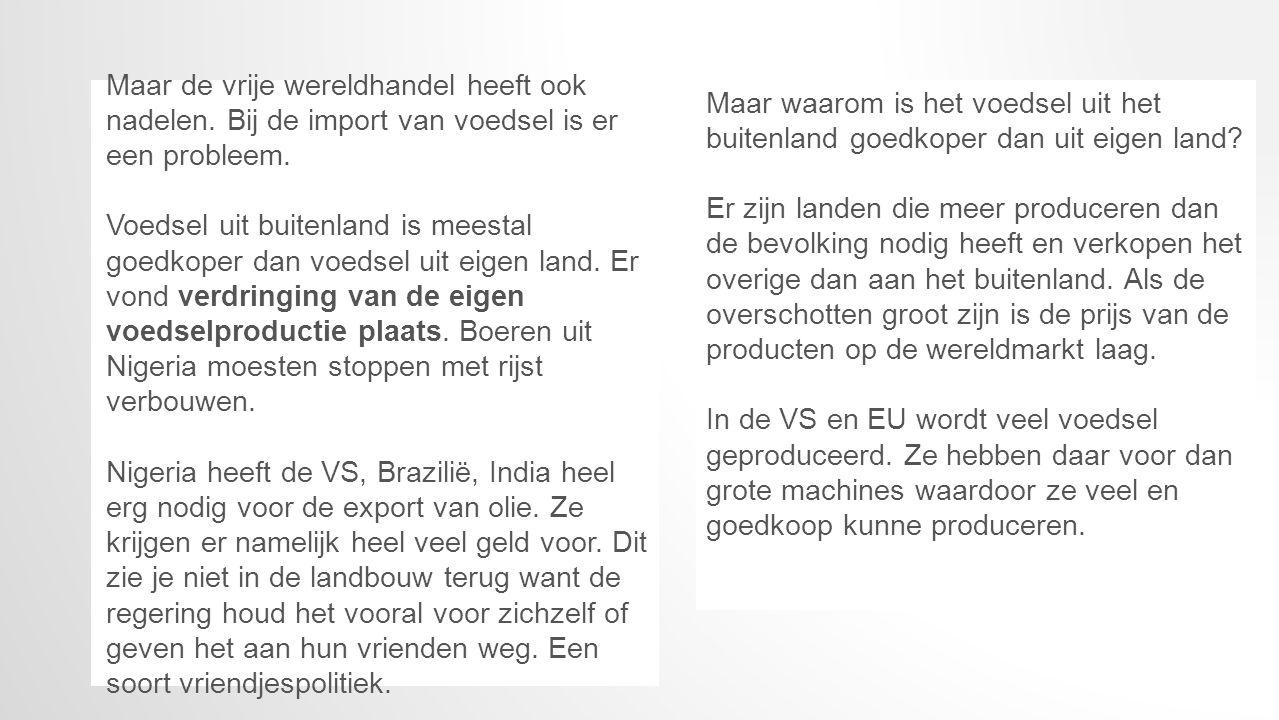 Tegenwoordig bestaan exportsubsidies niet meer