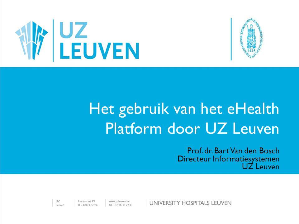 Het gebruik van het eHealth Platform door UZ Leuven