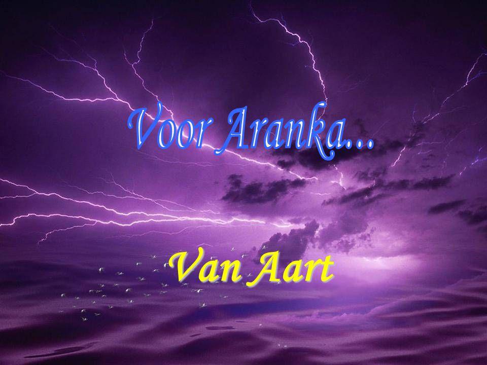 Voor Aranka... Van Aart