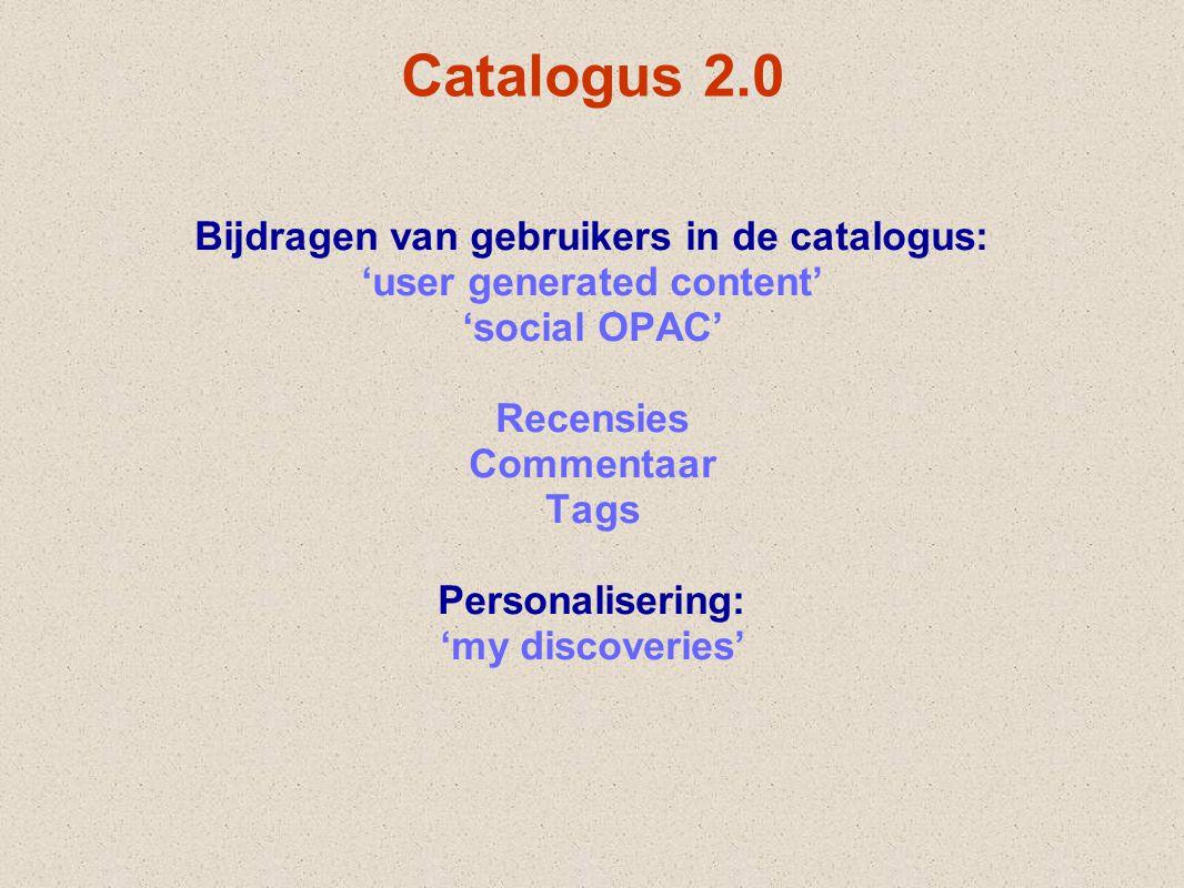 Catalogus 2.0 Bijdragen van gebruikers in de catalogus: