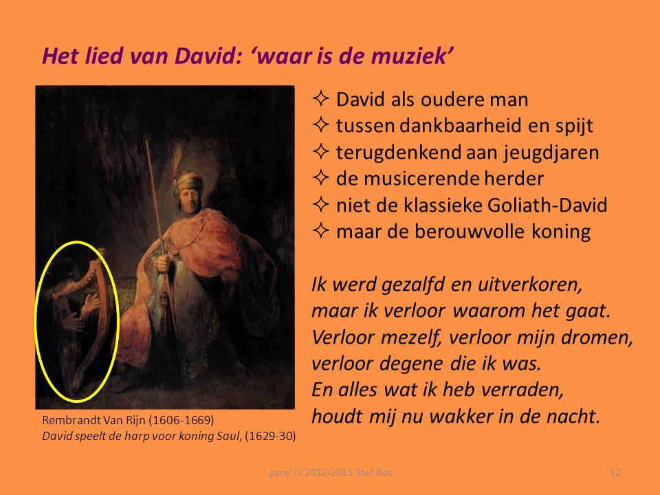 Het lied van David: 'waar is de muziek'