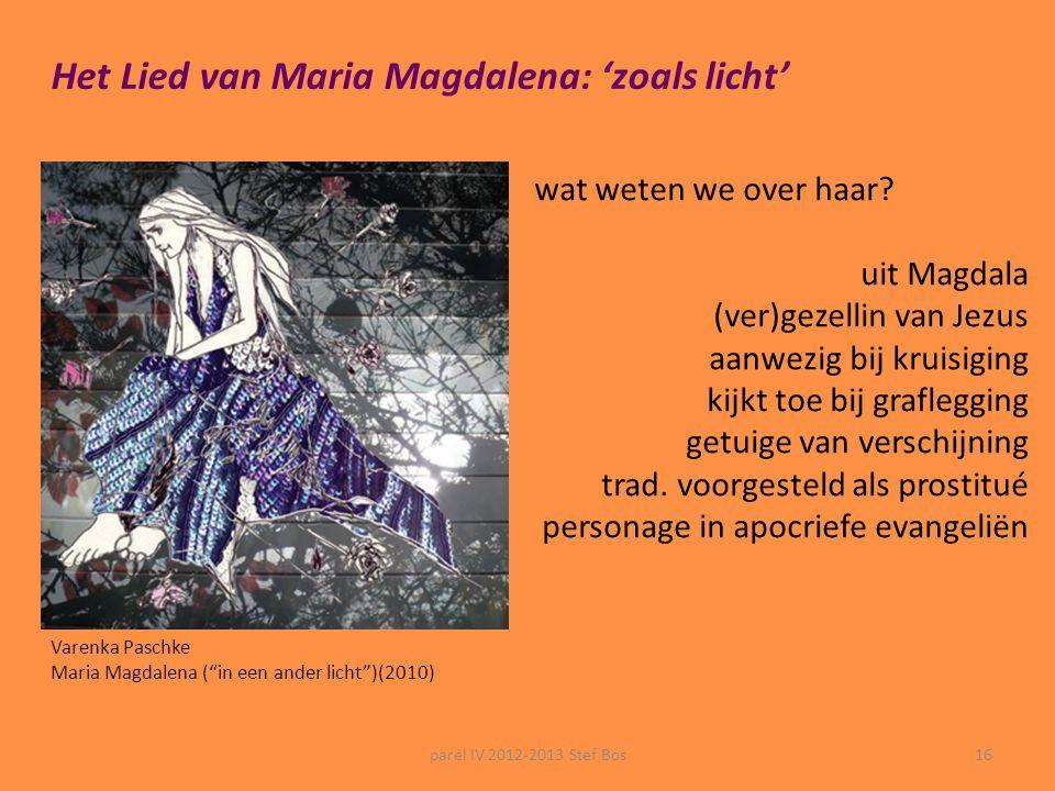 Het Lied van Maria Magdalena: 'zoals licht'