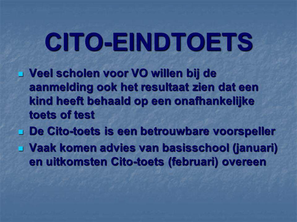 CITO-EINDTOETS Veel scholen voor VO willen bij de aanmelding ook het resultaat zien dat een kind heeft behaald op een onafhankelijke toets of test.