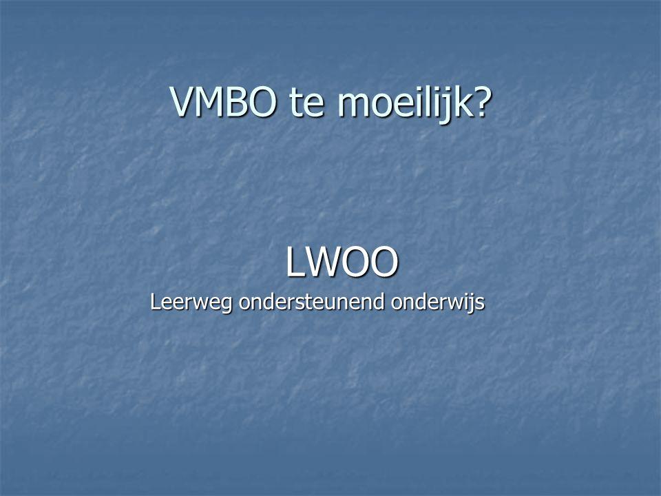 VMBO te moeilijk LWOO Leerweg ondersteunend onderwijs