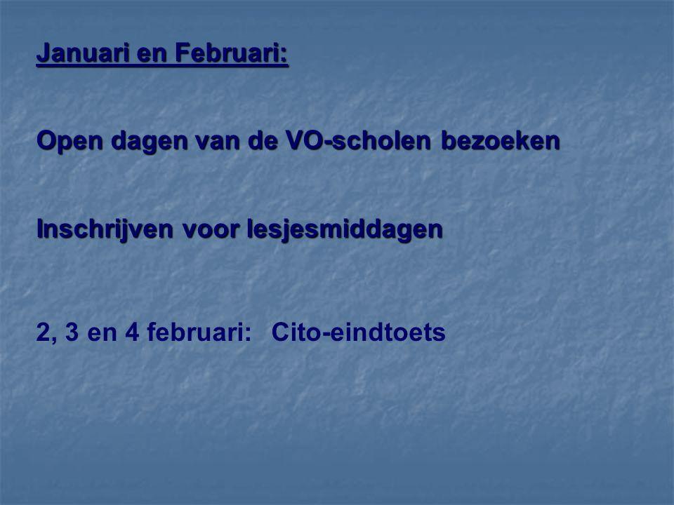 Januari en Februari: Open dagen van de VO-scholen bezoeken.
