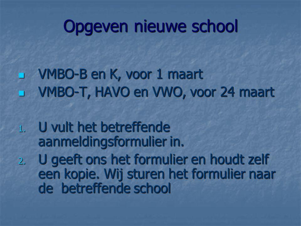 Opgeven nieuwe school VMBO-B en K, voor 1 maart