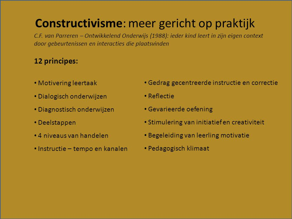Constructivisme: meer gericht op praktijk