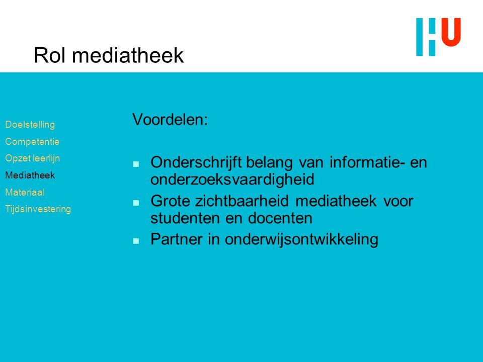 Rol mediatheek Voordelen: