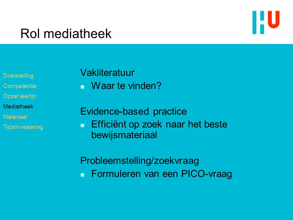 Rol mediatheek Vakliteratuur Waar te vinden Evidence-based practice