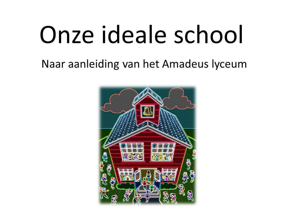 Onze ideale school Naar aanleiding van het Amadeus lyceum